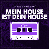 MY HOUSE IS YOUR HOUSE - MEIN HOUSE IST DEIN HOUSE