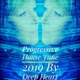 Progressive House June 2019 By Deep Heart