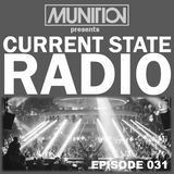 Current State Radio 031 with DJ Munition