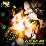 Josh Butler - The Fat! Club Mix 059