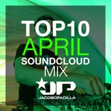 Jacobo Padilla Pres.Top 10 April Soundcloud Mix