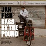 Jah Fish - Bass By The Pound - Vol1