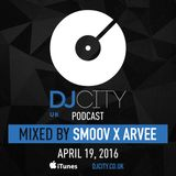 Smoov x Arvee - DJcity UK Podcast - 19/04/16