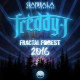 FREDDY J - FRACTAL FOREST 2016 SHAMBHALA