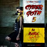 DJ Vyper Toxic - CyberGoth 5 - The Dark City