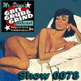 Mr. Dana's GRIT GRUB & GRIND Show 0078