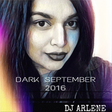 DJ ARLENE - DARK SEPTEMBER 2016