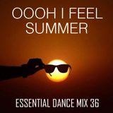 Oooh I Feel Summer - Essential Dance Mix 36