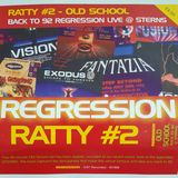 Ratty #2 Old School - Back to 92 Regression Live @ Sterns