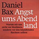 Chadi Bahouth_Daniel Bax - Angst ums Abendland