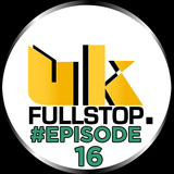 "UK FULLSTOP - #Episode 16 - (Thurs 10PM-Midnight) ""Greatest to the Latest"""