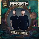 Rebelion LIVE   Promo Mix   REBiRTH Festival 2019