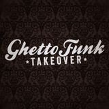 Ghetto Funk Takeover (15/11/2016)