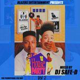 DJ Safe-D - (Blazerz) House Party Vol 2 - Full Mix
