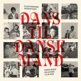 Pladevennerne – Dans Til Dansk Mand