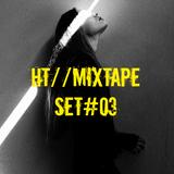 HT//MIXTAPE SET#03
