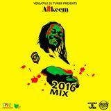 A#keem 2016 Mix (Presented by Dj Tuner) Jeddi Sounds