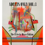 Adults Only Vol 3: The Eclectic Disco Edition