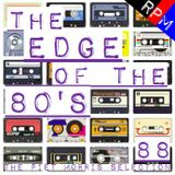 THE EDGE OF THE 80'S : 88
