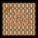 The Cafè 70s Megamix - Part 1