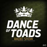 Dance Of Toads Radio Show #043