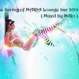 The Spring of MARIA Lounge bar 2014 (Mixed By MiRo)