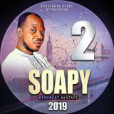 SOAPY AFROBEAT MIXTAPE 2019