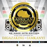 AFRICAN CONNECT VOL- 3(WE MAKE HITS EDITION)