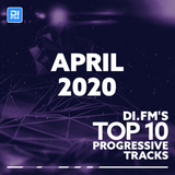 DI.FM Top 10 Progressive House Tracks April 2020