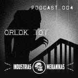 Orlok 101 - Podcast_004 - [Industrias Mekanikas]