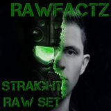 RAWFACTZ - Straight RAW Set Vol.1