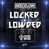 Locked & Lowded Episode 17 Feat. Stafford Brothers