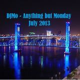 DJMo - Anything but Monday July 2013