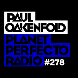 Planet Perfecto Show 278 ft.Paul Oakenfold