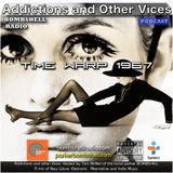 Addictions and Other Vices 288 - Time Warp 1967  07/20/2016