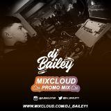 DJ BAILEY - M1XCLOUD PROMO M1X