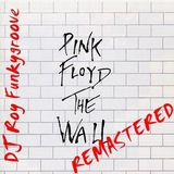 DJ Roy Funkygroove Pink Floyd the Wall Remastered