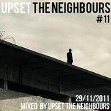Upset the Neighbours #11