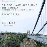 Bristol Mix Sessions - Episode 26 - 2nd Birthday [KEENO]