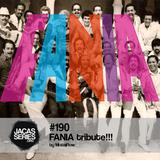 Jacasseries #190 Fania Tribute!!! by MistaFlow