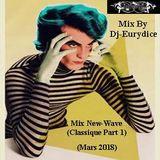 Mix New-Wave (Classique Part 1) Mars 2018 By Dj-Eurydice
