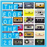 THE EDGE OF THE 80'S : 29