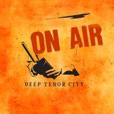 Deep Tenor City Radio Show, March 2016