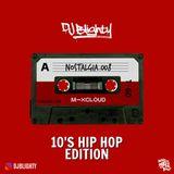 Nostalgia.008 // 2010's Hip Hop Edition // Instagram: @djblighty