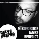 Delve Deeper MixSeries002 - James Benedict