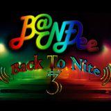 B@NĐee -  ˙·٠• ✰Back To Nite #3.✰•٠·˙