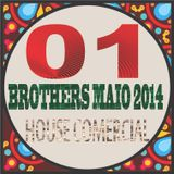 HOUSE COMERCIAL - BY DJ HELIO COSTA - BROTHERS MAIO 2014