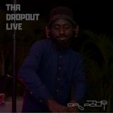 Tha Dropout Live EP08