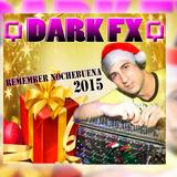 Dark fx - Remember Nochebuena 2015 Orosco