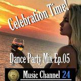 Celebration Time! Dance Party Mix Ep.05